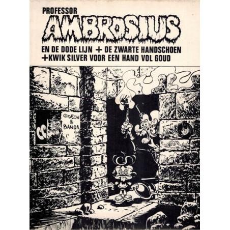 Professor Ambrosius De dode lijn, De zwarte handschoen, Kwik Silver voor een hand vol goud 1e druk 1975