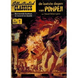Illustrated Classics 127% De laatste dagen van Pompei (naar Edward Bulwer-Lytton) 1e druk 1961