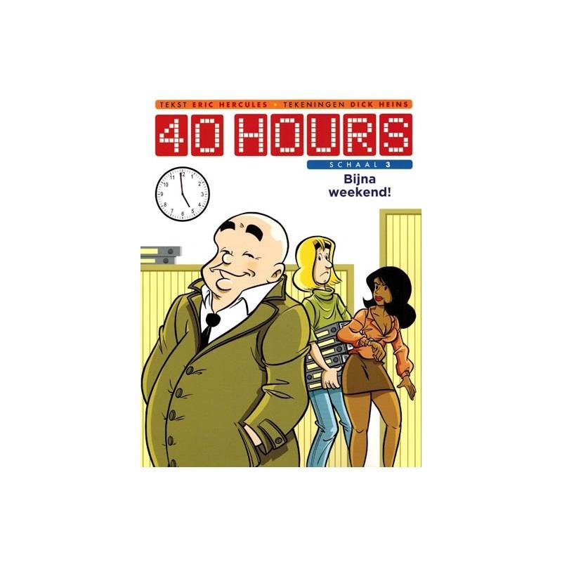 40 Hours 03 Bijna weekend!