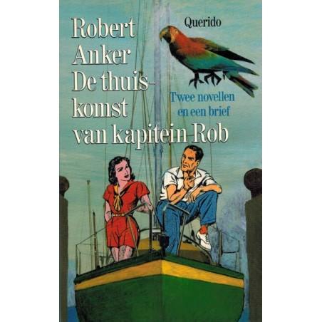 Kapitein Rob De thuiskomst 1e druk 1992 Twee novellen en een brief