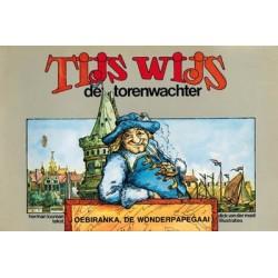 Tijs Wijs de torenwachter Oebiranka de wonderpapegaai hertekende versie 1e druk 1976