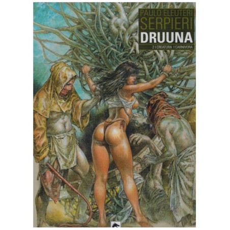 Druuna  Integraal 02 Creatura / Carnivora HC