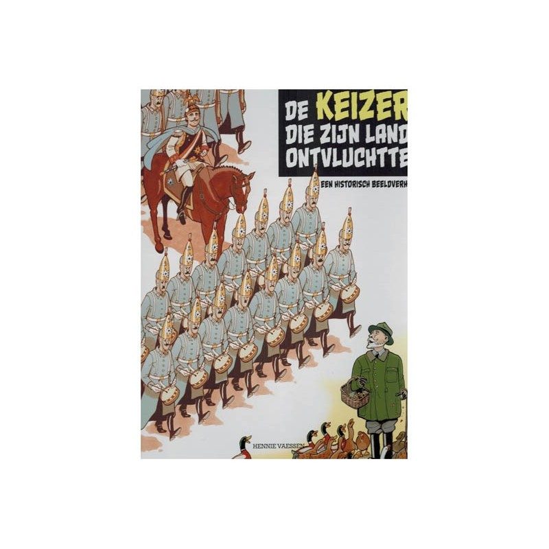 Vaessen strips HC De Keizer die zijn land ontvluchtte Een historisch beeldverhaal