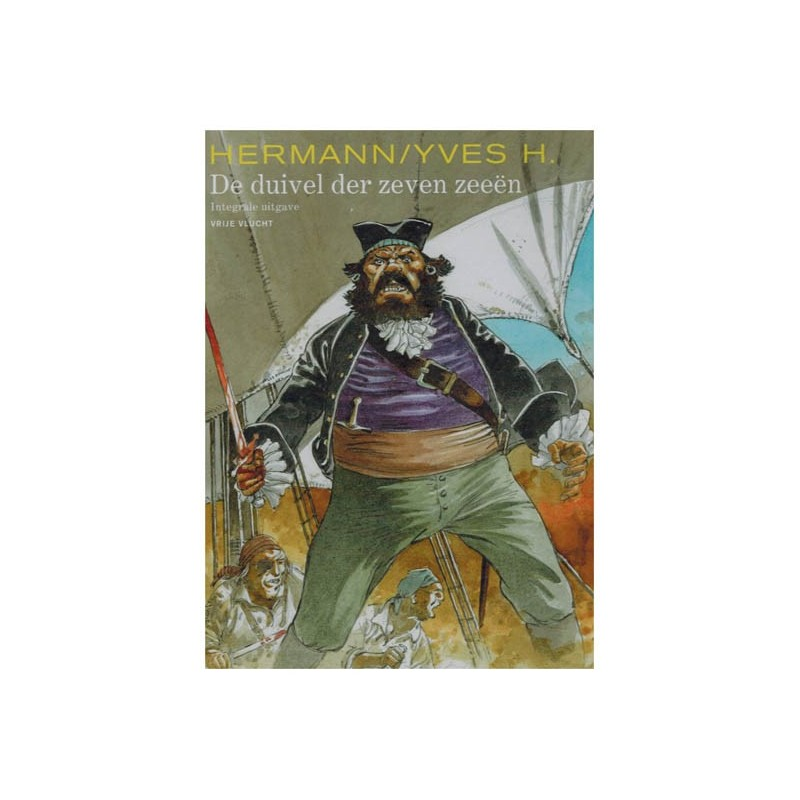 Hermann  strips Integraal HC De duivel der zeven zeeen (Vrije Vlucht) 1e druk 2016