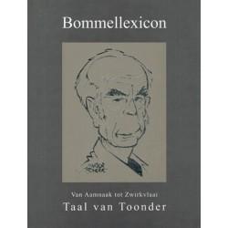 Bommel  HC Bommellexicon Van Aamnaak tot Zwirkvlaai De taal van Toonder