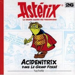 Asterix HC La grande galerie des personages 26 Acidenitrixdans Le grand fosse