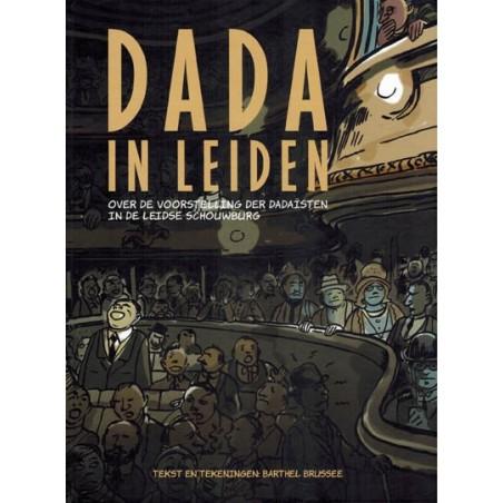 Brussee strips HC Dada in Leiden Over de voorstellingen der Dadaisten in De Leidse Schouwburg