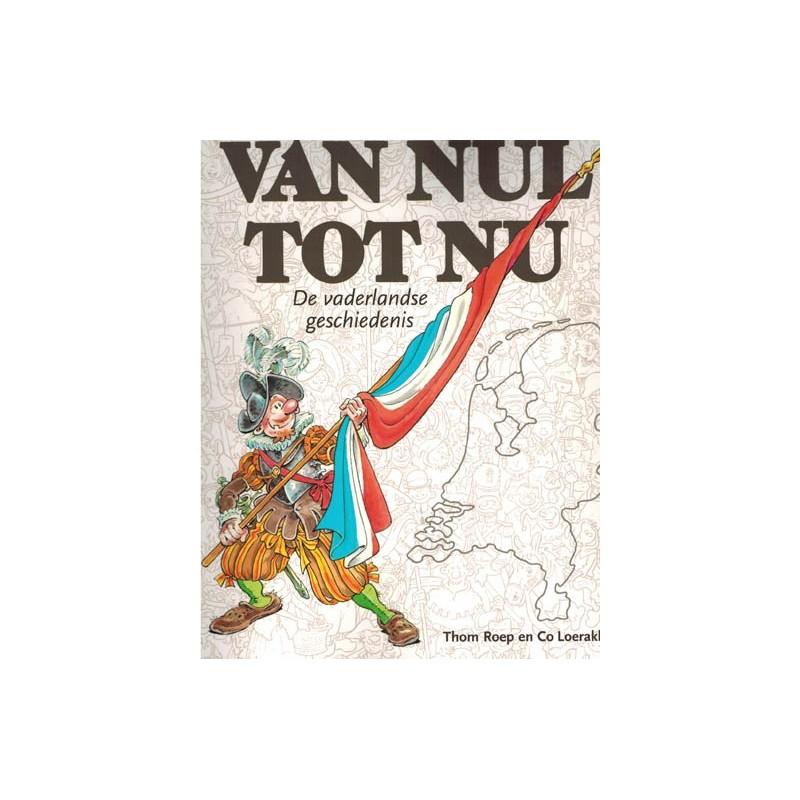 Van nul tot nu  koffietafelboek De Vaderlandse geschiedenis