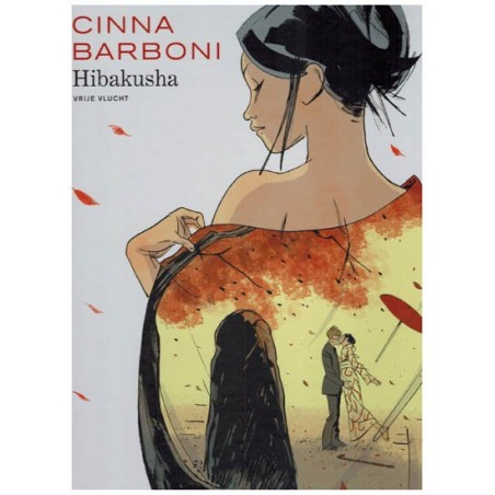 Vrije Vlucht HC Hibakusha (naar de novelle Hiroshima, fin de transmission) 1e druk 2017