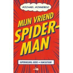 Mijn vriend Spiderman Superhelden, geeks en fancultuur