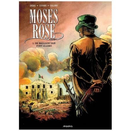 Moses Rose 01 De ballade van Fort Alamo