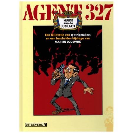 Agent 327  HC Hulde aan de jubilaris Een felicitatie van 17 stripmakers...