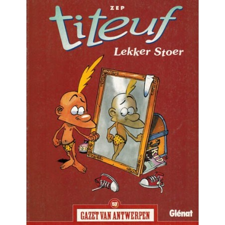 Gazet van Antwerpen reclame-album 57 Titeuf Lekker stoer 1e druk 2005