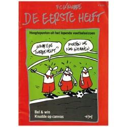 FC Knudde % De eerste helft Hoogtepunten uit het lopende voetbalseizoen 1e druk 2009