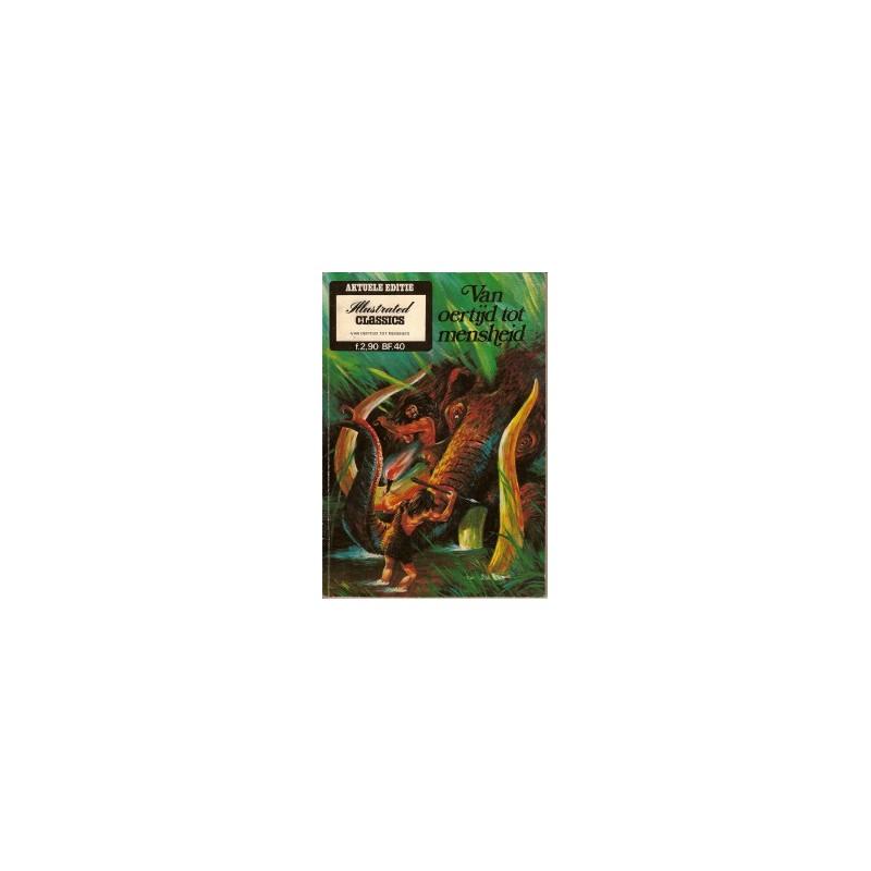 Illustrated Classics Aktuele Editie Van oertijd tot mensheid