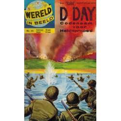 Wereld in beeld 26 D-Day Codenaam voor heldenmoed 1e druk 1962