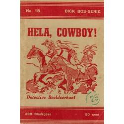 Dick Bos T-I 18 Hela, cowboy! 1e druk 1946