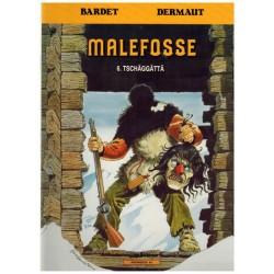 Malefosse 06 Tschaggatta 1e druk 1992