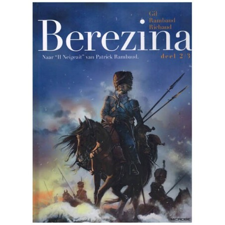 Napoleon Berezina HC 02 [September 1812, Moskou] (naar Il Neigeait van Patrick Rambaud)
