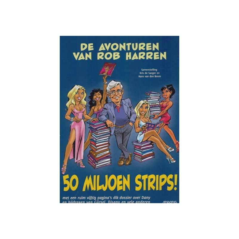 Avonturen van Rob Harren HC 50 Miljoen strips! [met ruim 60 pagina's Dany]