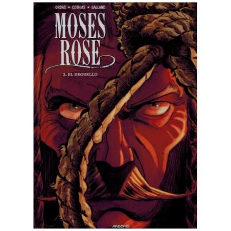 Moses Rose 03 El Deguello