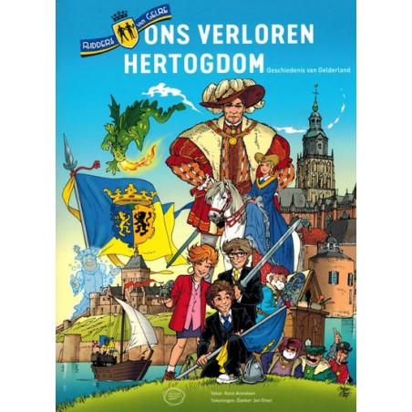 Ridders van Gelre 01 Ons verloren hertogdom [Geschiedenis van Gelderland]
