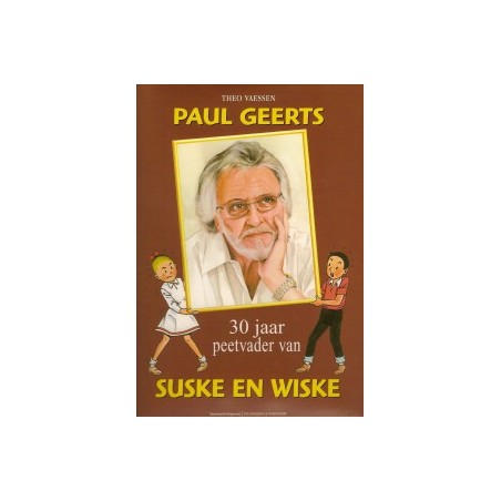 Paul Geerts 30 Jaar peetvader van Suske & Wiske HC