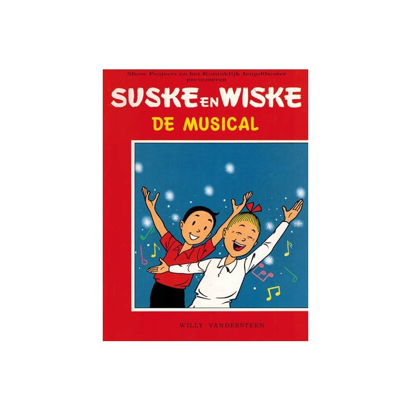 Suske & Wiske De musical BE 1e druk 1994 (met naamsvermelding Willy Vandersteen voorblad)