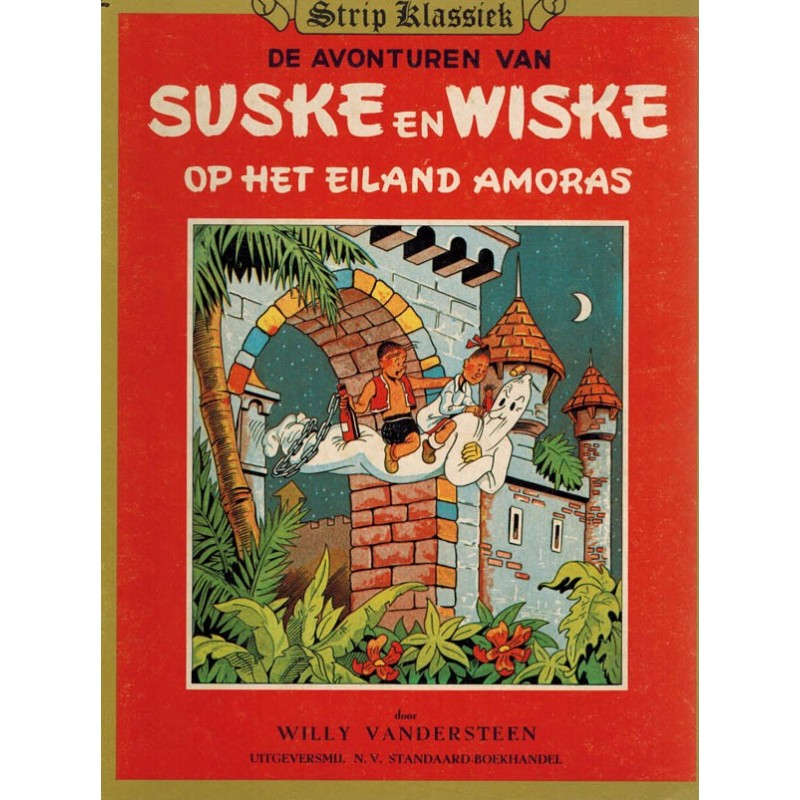 Strip Klassiek 02 Suske & Wiske: Op het eiland Amoras 1e druk 1981