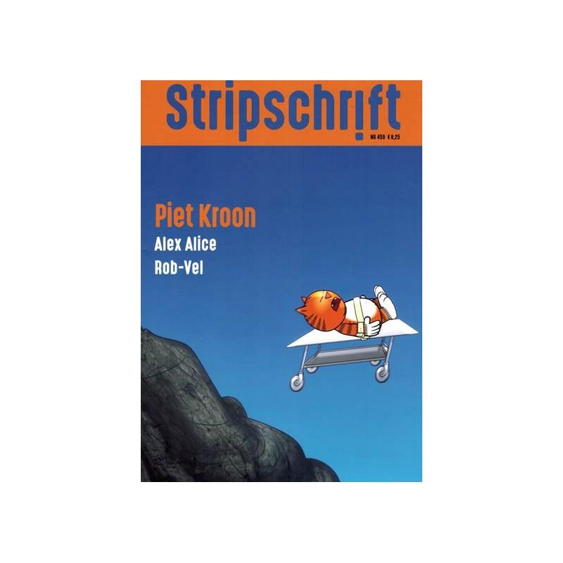 Stripschrift 459 Piet Kroon, Heinz, Eric Heuvel, Alex Alice & Rob-Vel