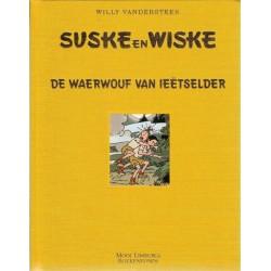 Suske & Wiske Luxe HC De Waerwouf van Ieetselder Limburgs 1e druk 2005