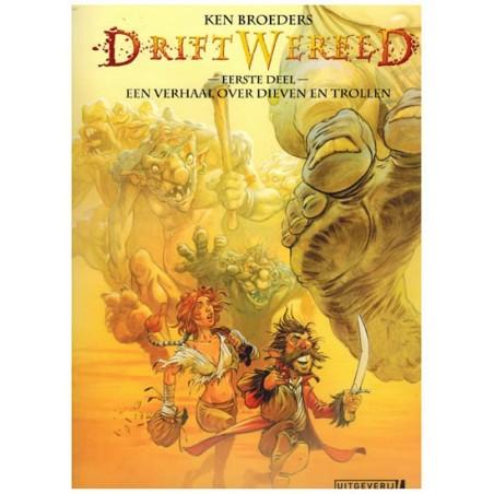 Driftwereld HC 01 Een verhaal over dieven en trollen
