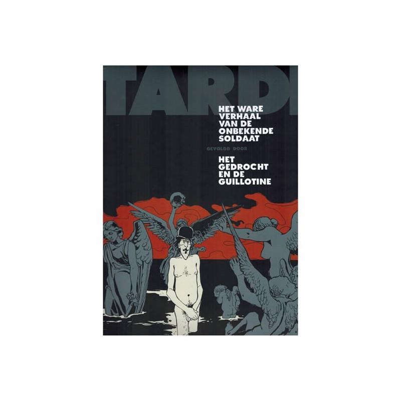 Tardi luxe Het ware verhaal van de onbekende soldaat / Het gedrocht en de guillotine