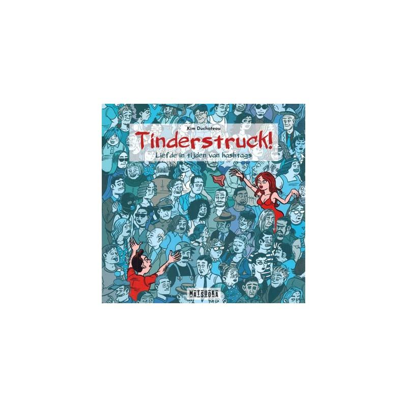 Tinderstruck! Liefde in tijden van hashtags