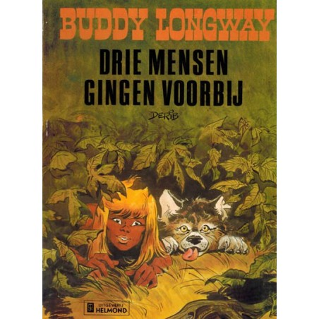 Buddy Longway 03 Drie mensen gingen voorbij 1e druk Helmond 1976