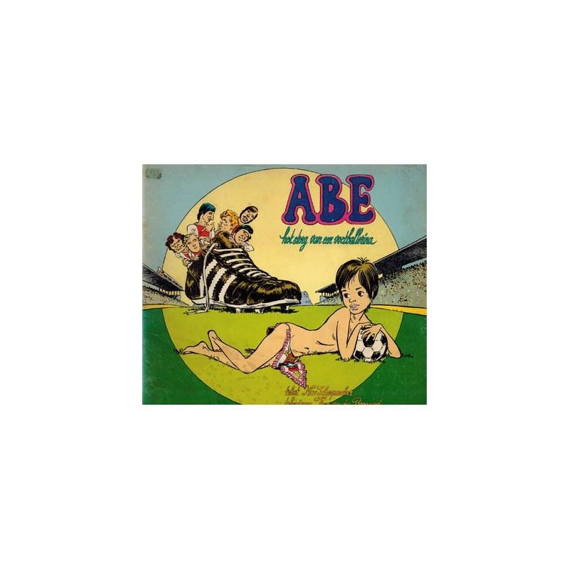 Abe Hot story van een voetballerina 1e druk 1973