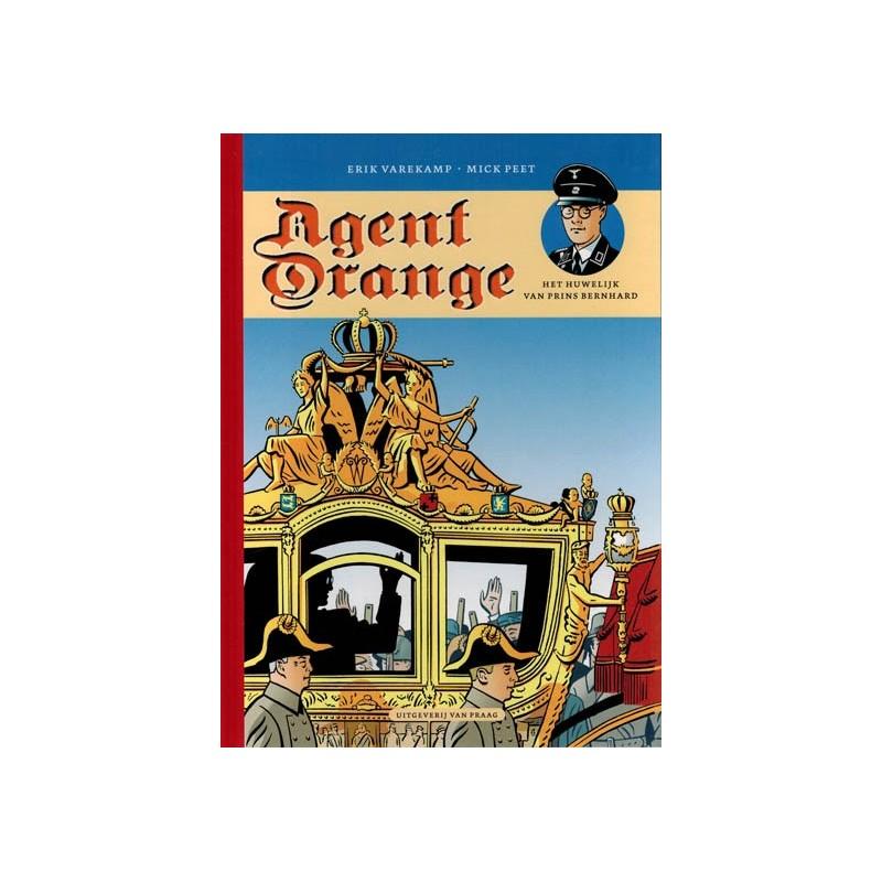 Agent Orange HC 02 Het huwelijk van prins Bernhard 1e druk 2006