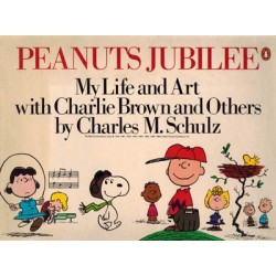 Peanuts Jubilee My life and art with Charlie Brown and others by Charles M. Schulz reprint