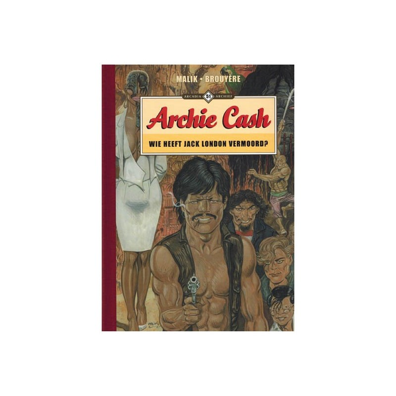 Arcadia Archief  51 Archie Cash HC Wie heeft Jack London vermoord?