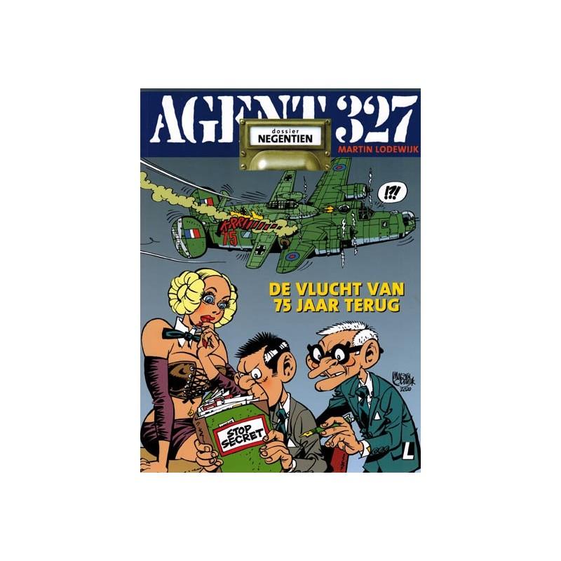 Agent 327  19 De vlucht van 75 jaar terug (herdruk 2020 met dossier van 8 pagina's)