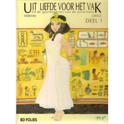 Uit liefde voor het vak set HC 1 & 2 ( …of de geschiedenis van de prostitutie) 1e drukken 1994-1996