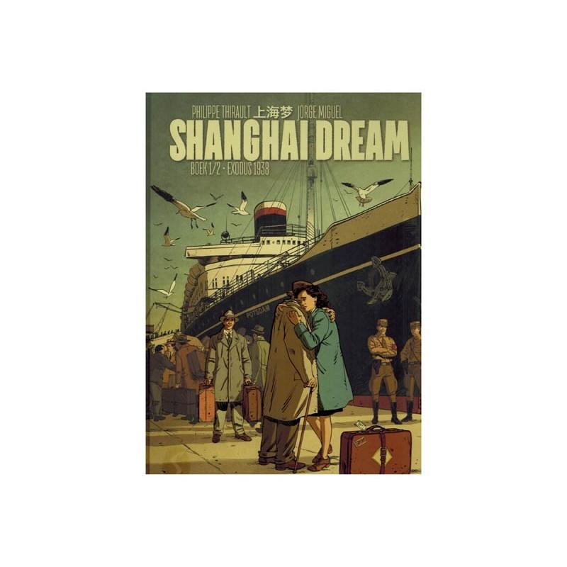 Shanghai dream HC 01 Exodus 1938 (naar Edward Ryan & Yang Xie)