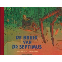 Blake & Mortimer  verhalen 02 HC De bruid van Dr Septimus (naar Edgar P. Jacobs)