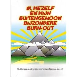 Ik, mezelf en mijn buitengewoon bijzondere burn-out Beeldverslag van belevenissen...