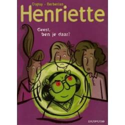 Dupuy & Berberian<br>Henriette 04<br>Geest, ben je daar?