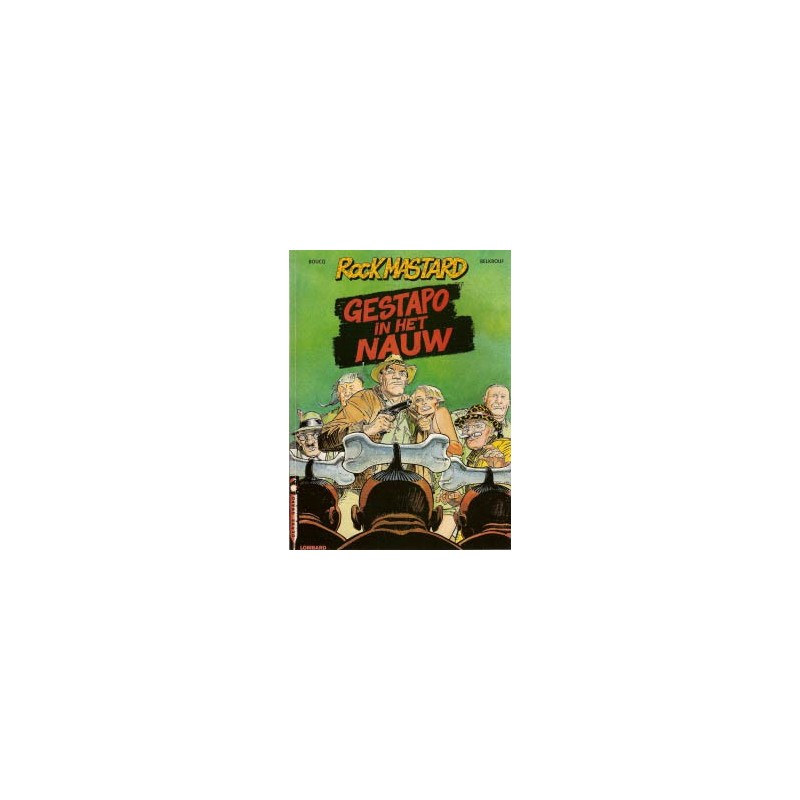 Boucq strips Rock Mastard 01 Gestapo in het nauw 1e druk 2003