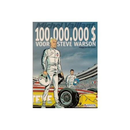 Michel Vaillant 66 100.000.000 $ voor Steve Warson 1e druk 2004
