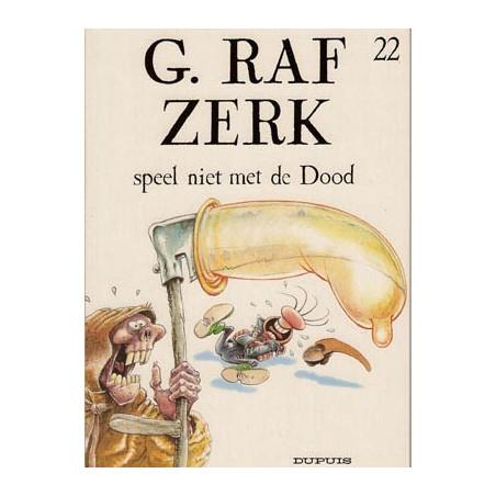 G. Raf Zerk 22 Speel niet met de dood 1e druk 2005