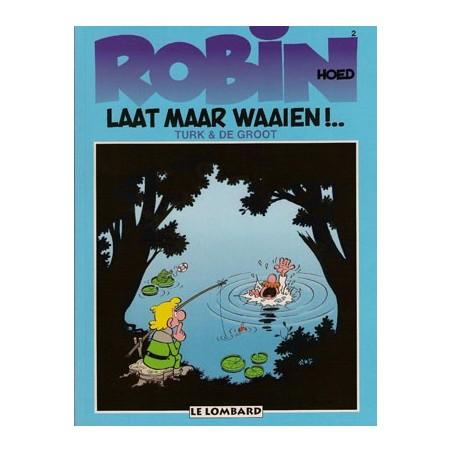 Robin Hoed 02 Laat maar waaien!.. herdruk nieuwe omslag