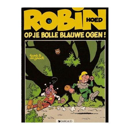 Robin Hoed 13 Op je bolle blauwe ogen! 1e druk 1986
